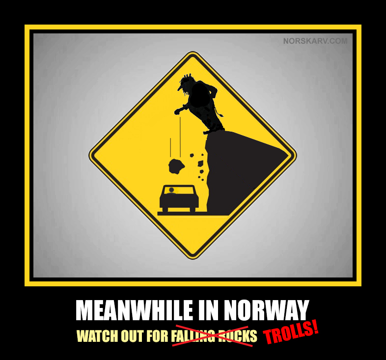 meanwhile in norway sign highway meme watch out for fallng rocks trolls norwegian norskarv alt for norge funny humor humorous