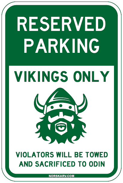 reserved parking sign meme vikings only violators will be towed and sacrificed Norway Norwegian alt for Norge norskarv fun funny humor wild crazy