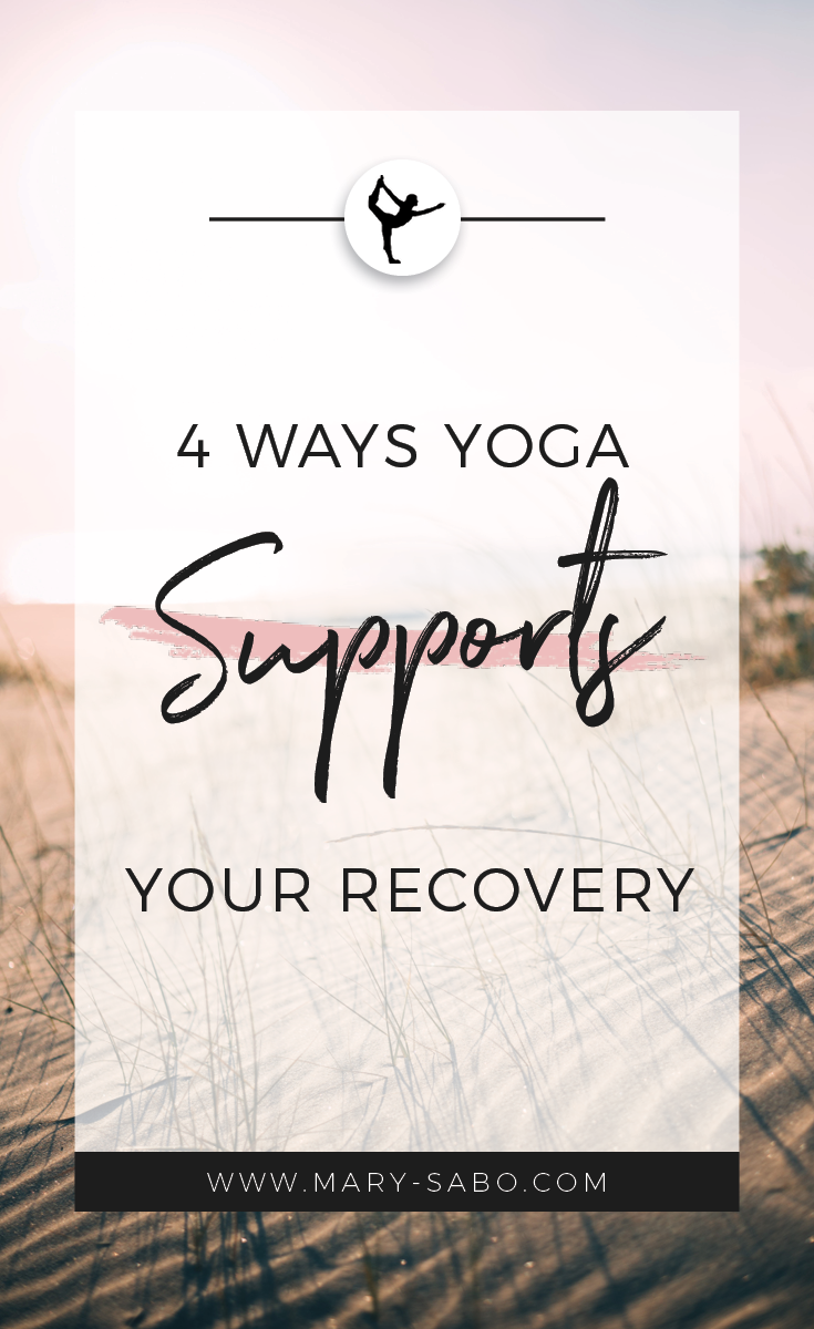 4 Ways Yoga Supports Your Recovery2.png