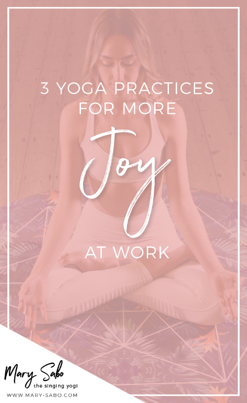 3 Yoga Practices for More Joy at Work3.png