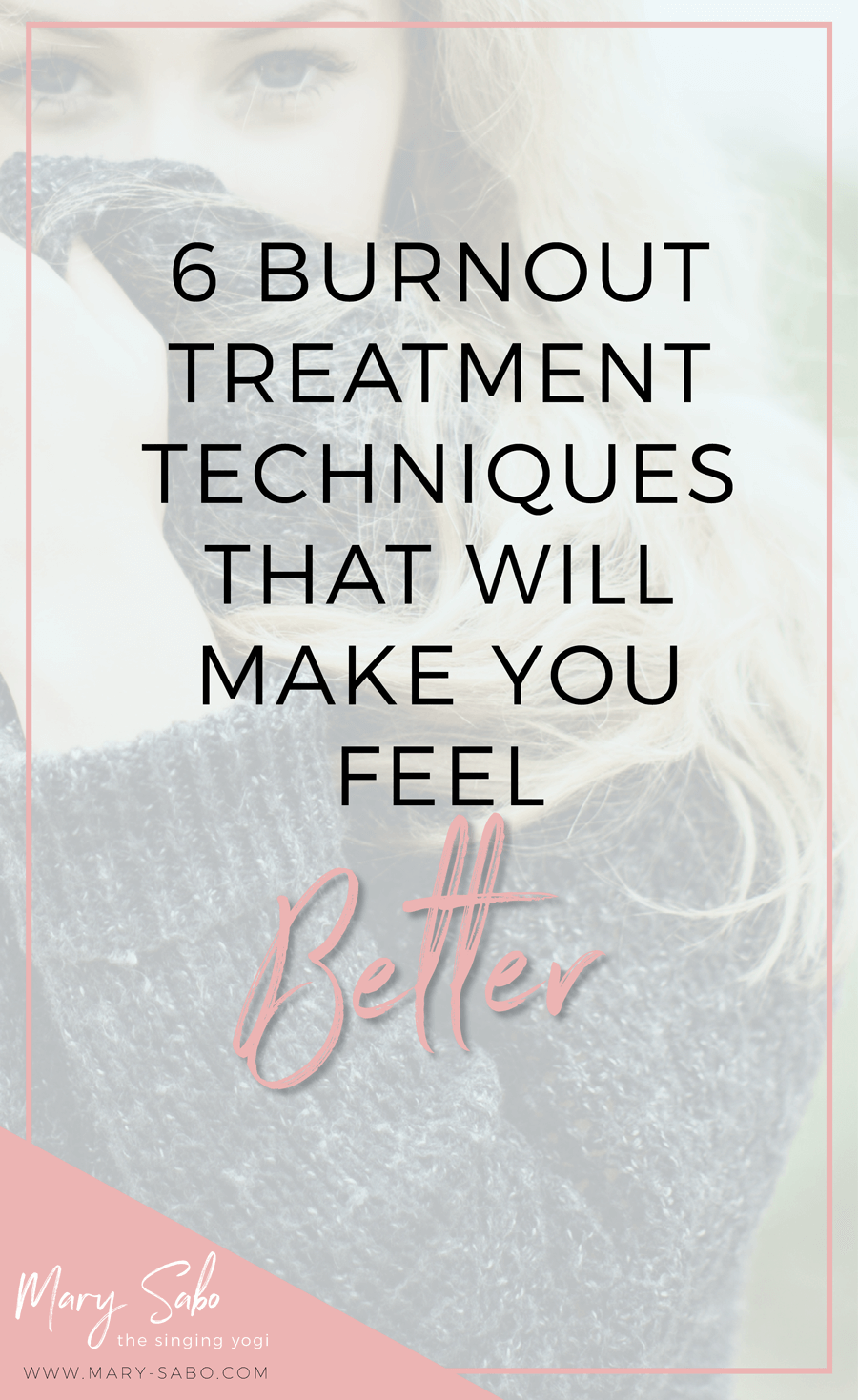 6 Burnout Treatment Techniques That Will Make You Feel Better | Mary Sabo Yoga Instructor