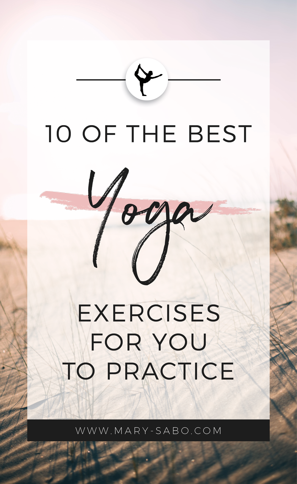 10 of the Best Yoga Exercises for You to Practice : Mary Sabo Y