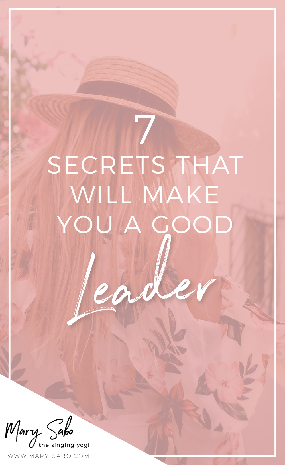 7 Secrets That Will Make You a Good Leader - Mary Sabo