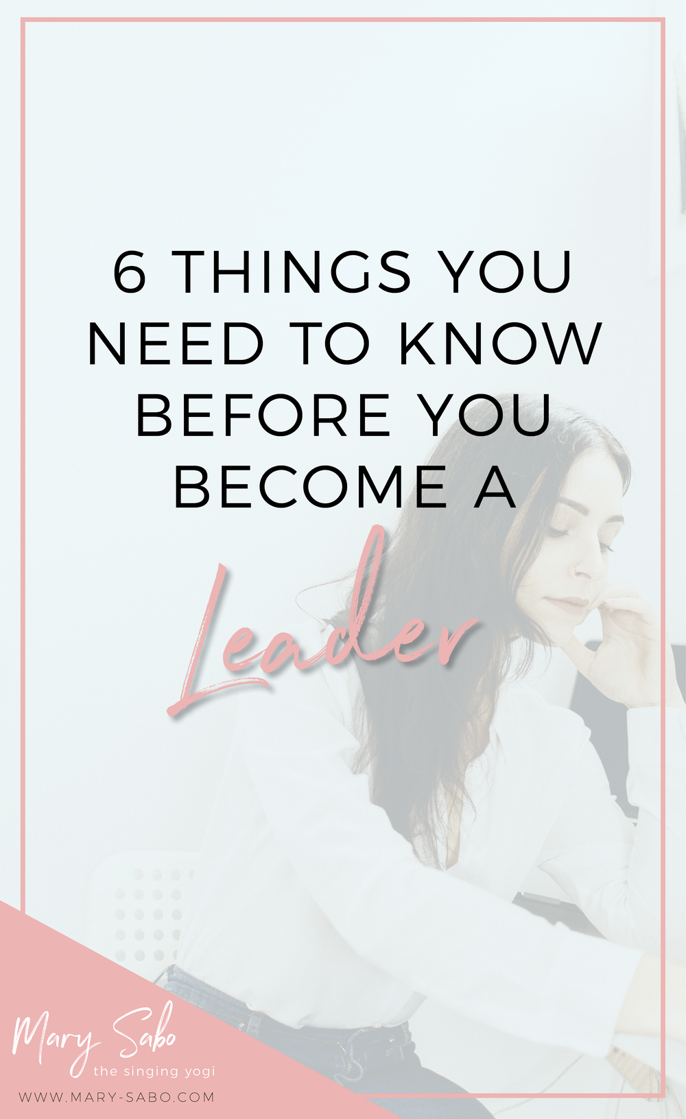 6 Things You Need to Know Before You Become a Leader.png