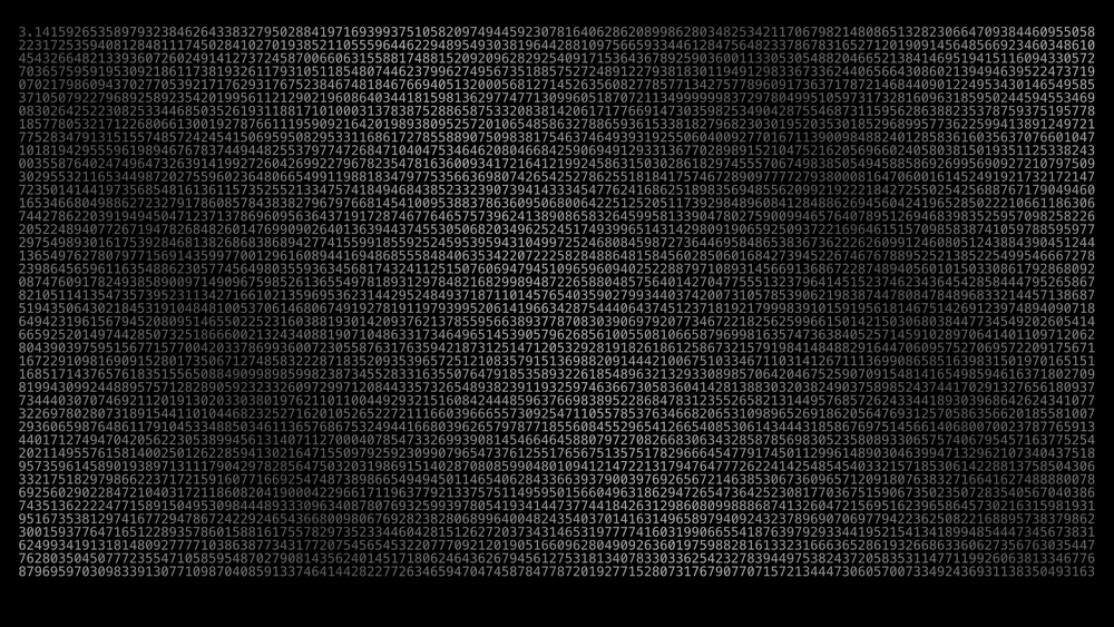 5,710 decimal places of pi on my desktop.