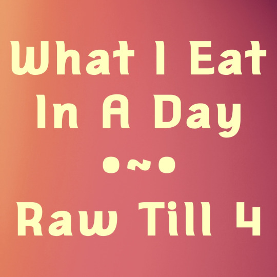 Raw Till 4 Food Inspiration