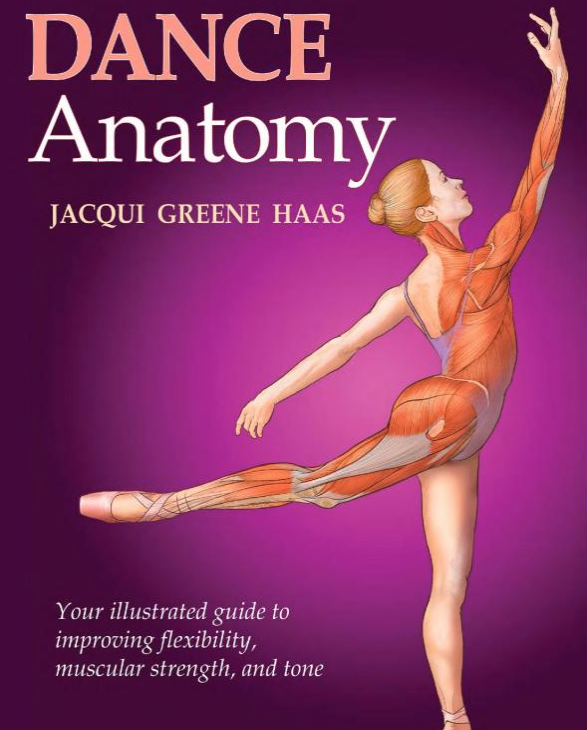 Dance Anatomy Book - Learn all about the body, muscles, and how to improve technique, flexibility, and strength.