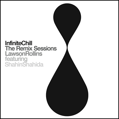 Infinite Chill (The Remix Sessions) - Full Album