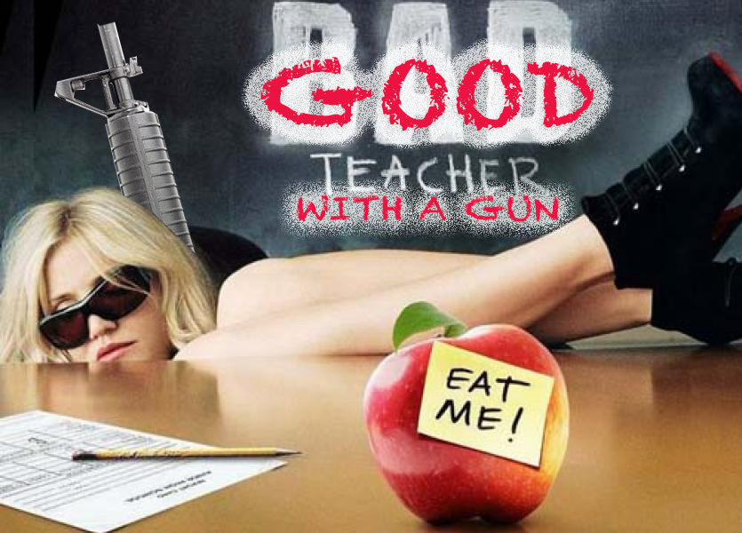BadTeacher with a gun good.jpg