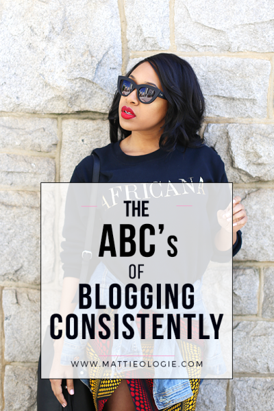 The ABC's of Blogging Consistently | Mattieologie
