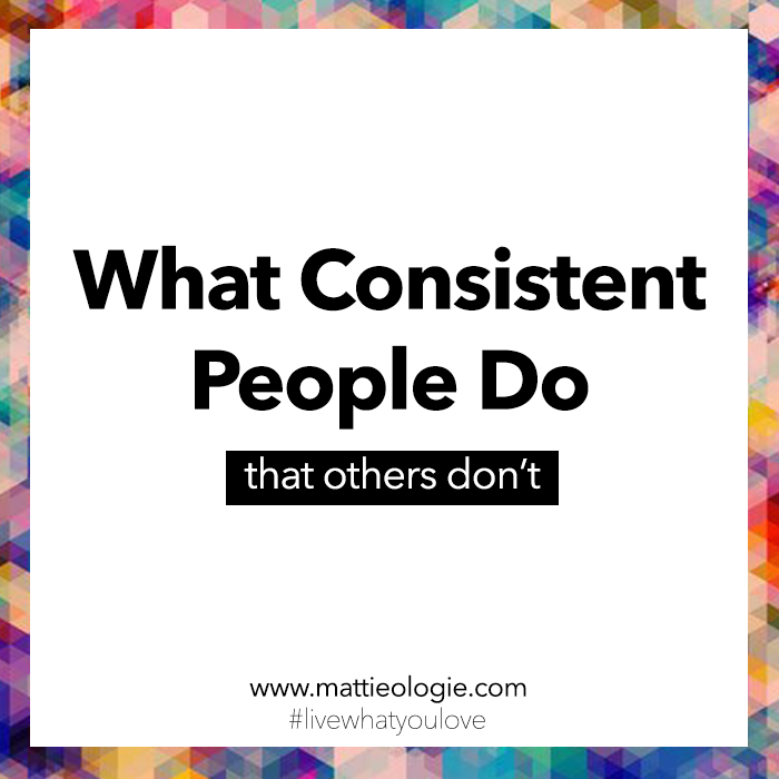 What Consistent People Do That Others Don't