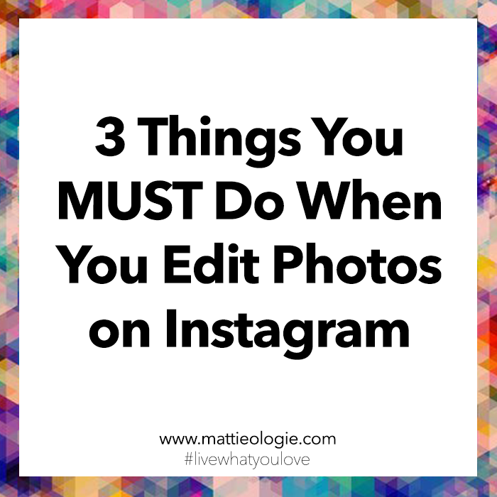 3 Things You Must Do When You Edit Photos on Instagram