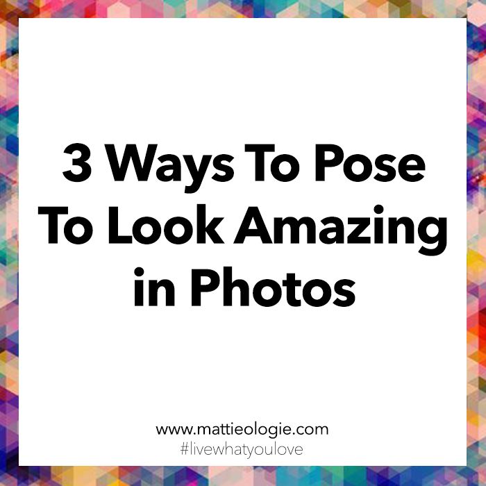 3 Ways To Pose To Look Amazing In Photos