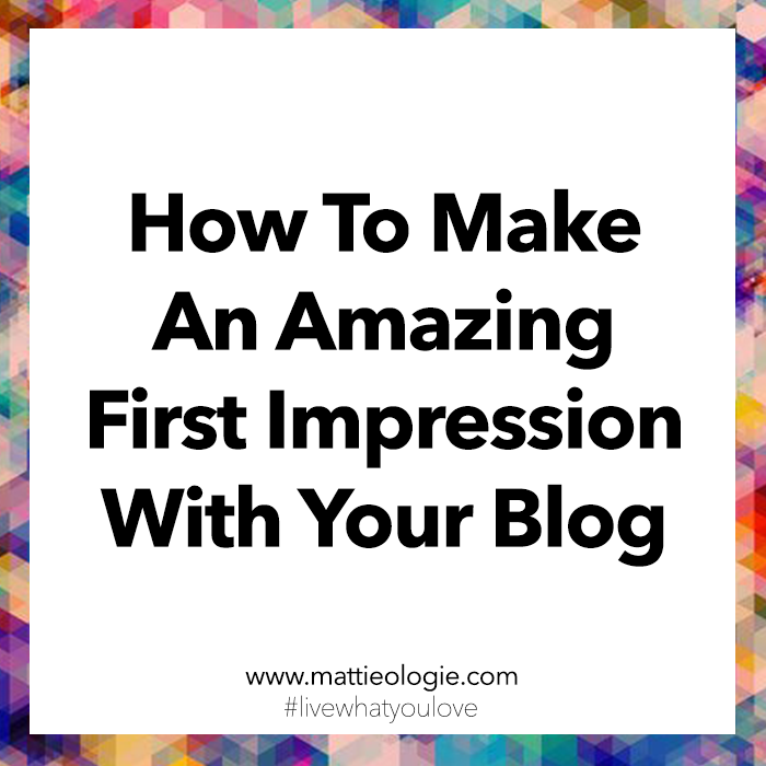 How To Make An Amazing First Impression With Your Blog