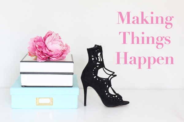 6 Steps To Make Things Happen