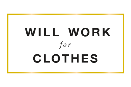 Will Work for Clothes