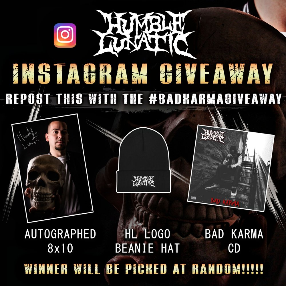 Head over to my Instagram page @humblelunatic to enter the Bad Karma Giveaway to win free merch from my shop! Winner will be announced December 7th 2018.