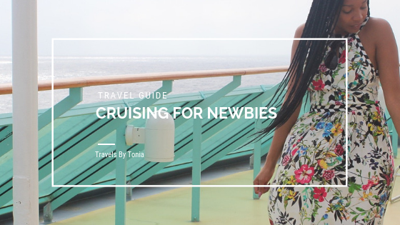 TRAVEL GUIDE: CRUISING FOR NEWBIES — Travels By Tonia