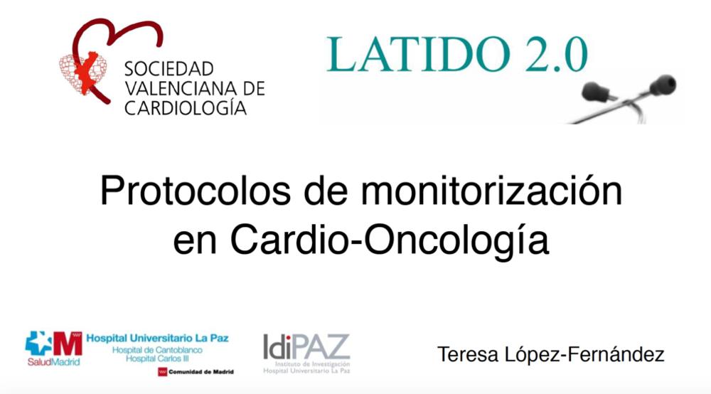 PROTOCOLOS DE MONITORIZACION EN CARDIO -ONCOLOGIA. DRA TERESA LOPEZ-FERNANDEZ. HOSPITAL DE LA PAZ