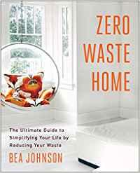 ZERO WASTE HOME - Da questo libro è nato il movimento Zero Waste da cui si ispira questo blog