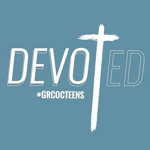 The GRCOCTeens theme for 2018-2019 school year:  DEVOTED Acts 2:42-47 #grcocteens