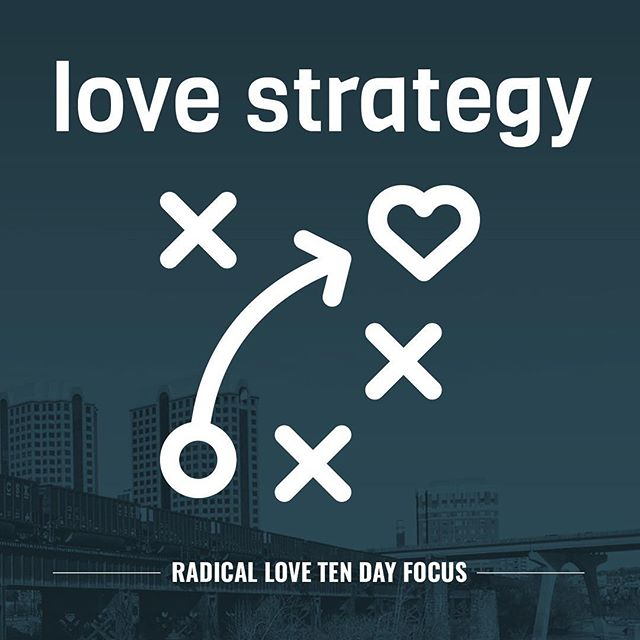 Our next ten day focus through Radical Love is Love Strategy! Choose an respect from 1 Cor 13 love that you want to develop habits in expressing. #church #worship #love #radicallove #richmond #rva #jesus #god #strategy #praise