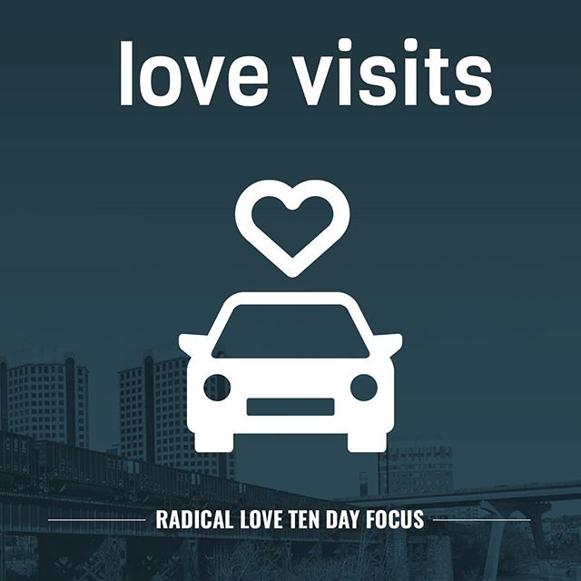 Over the next ten days we'll continue radical love through focusing on VISITING. Visit or call an ill, weak or vulnerable person this week. Edify or share words of love. #love #radicallove #jesus #visiting #helping #god #church #praise #focusonjesus