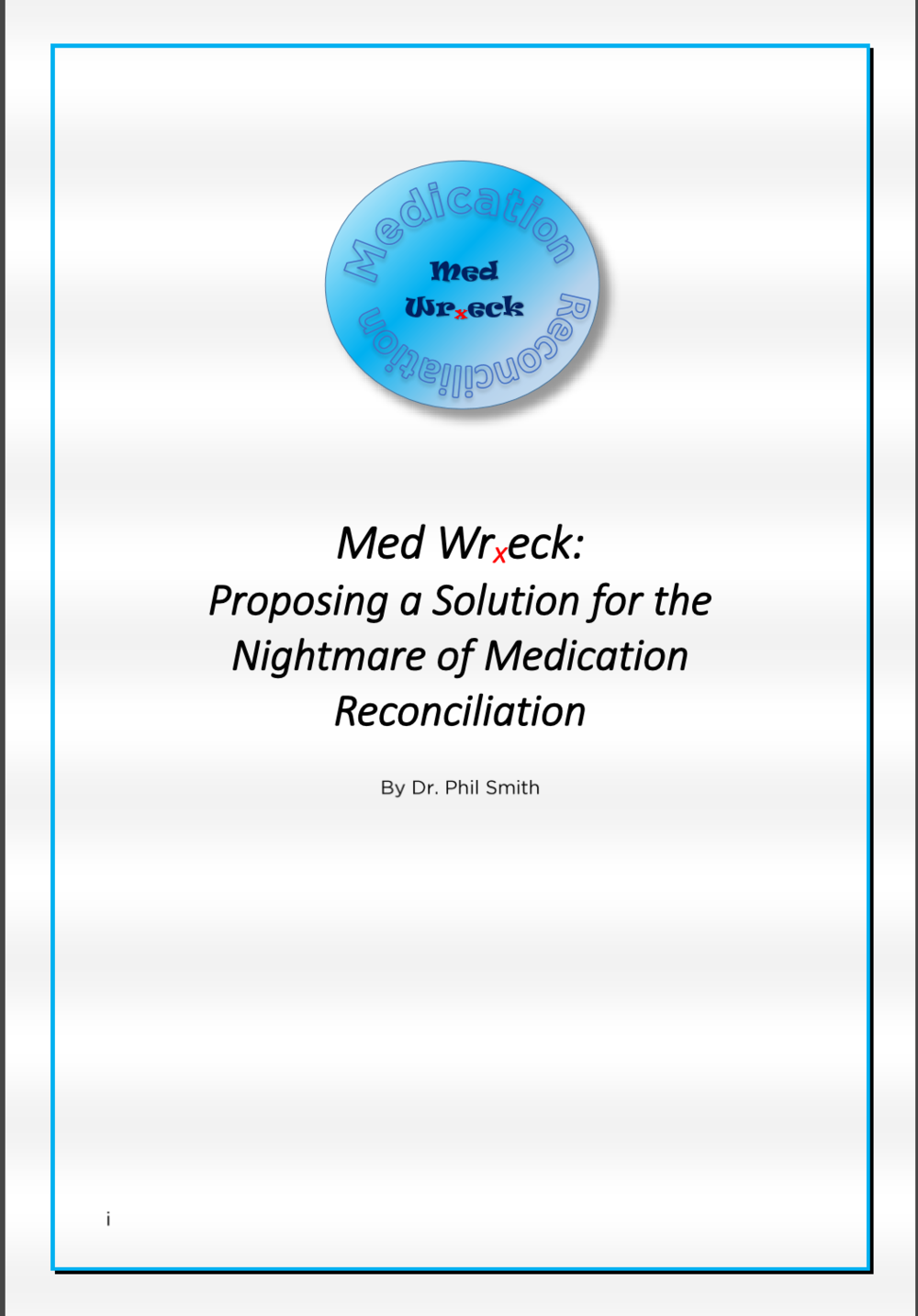 Dr. Smith authored Med Wreck: Proposing a Solution for the Nightmare of Medication Reconciliation in 2017.  This e-Book is available exclusively for download at HealthITAccelerator.com/med-wreck.  He publishes a twice-monthly e-newsletter as well through that site. -
