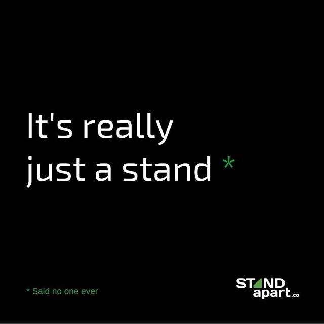 It's really just a stand* . . . . * said no one ever