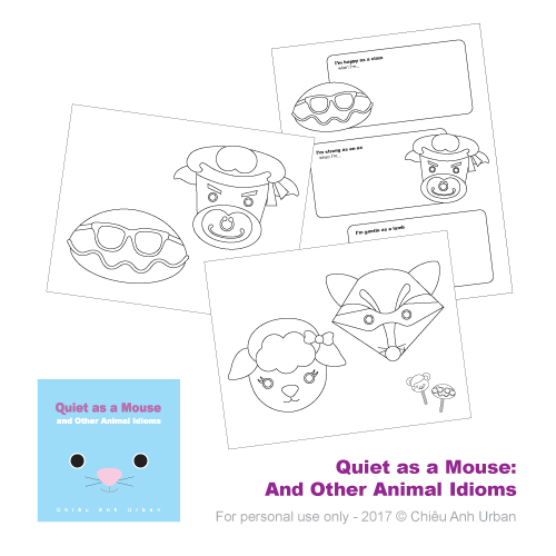 QUIET AS A MOUSE: AND OTHER ANIMAL IDIOMS ACTIVITIES