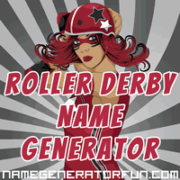 CREATE YOUR DERBY NAME!