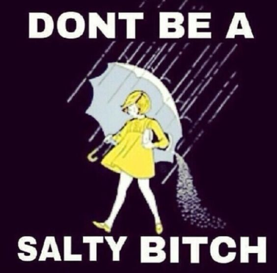 JUST BE A SALTY!