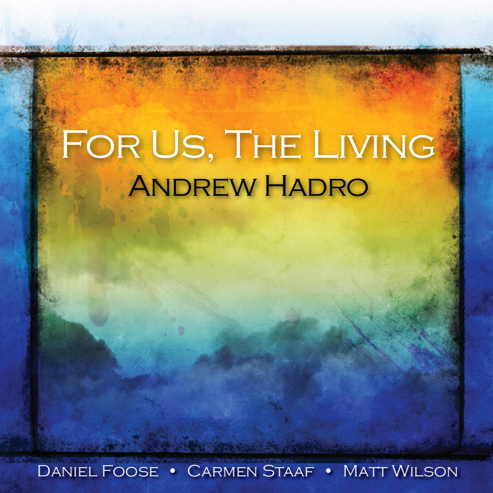 Andrew Hadro For Us, The Living (2014)