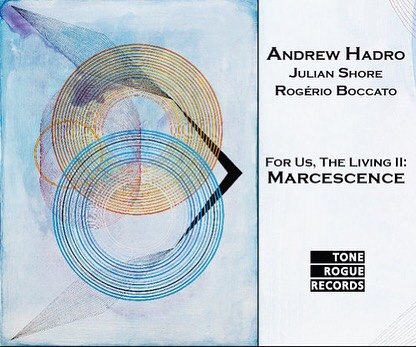 Andrew Hadro   For Us, The Living II: Marcescence  (2018)