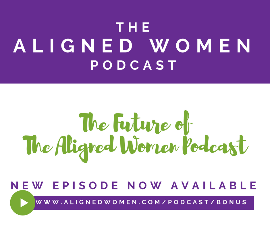 The Aligned Women Podcast Ep BONUS.png
