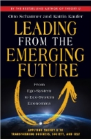 leading from the emerging future  Otto Scharmer    BUY THE BOOK