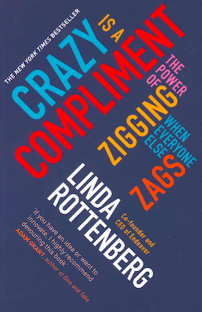 Crazy Is A Compliment Linda Rottenberg