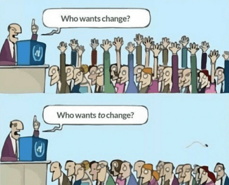 Who wants change who wants to change