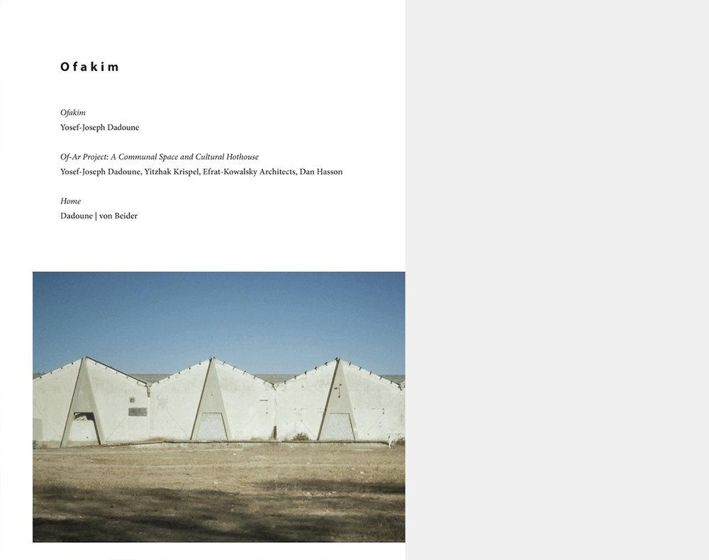 Ofakim (horizons)   Of-Ar Project: A Communal Space and Cultural Hothouse  Yosef-Joseph Dadoune, Yitzhak Krispel, Efrat-Kowalsky Architects, Dan Hasson Home Dadoune | von Beider Editor: Drorit Gur Arie February 2012 – May 2012 Petach Tikva Museum of Art