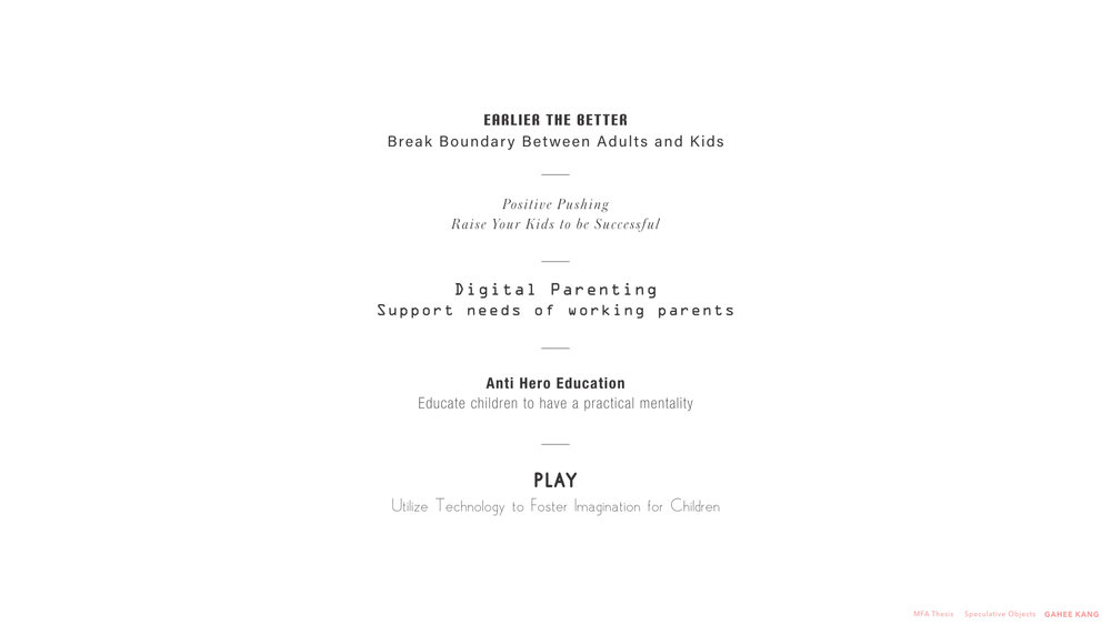 1. Support needs of working parents. 2. Raise your kids to be successful. 3. Educate children to have a practical mentality. 4. Utilize technology to foster imagination. 5. Break boundary between adults and kids.
