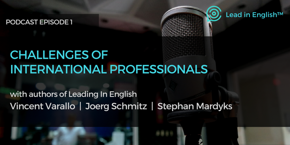 Podcast - Episode 1 - Challenges of International Professionals