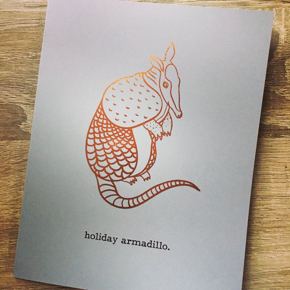 Holiday Armadillo   // Bronze + Black Foil on Grey