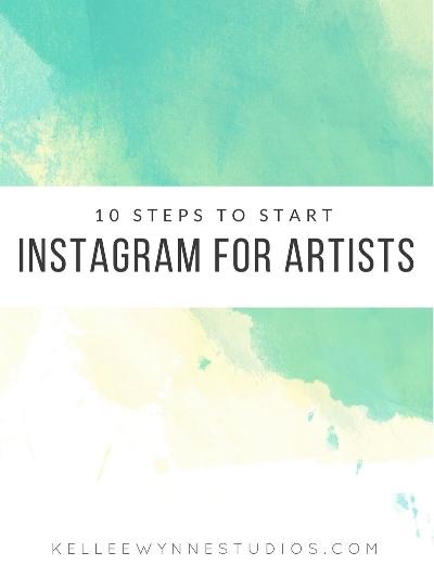 10 steps to start Instagram for Artists by Kellee Wynne Studios.jpg