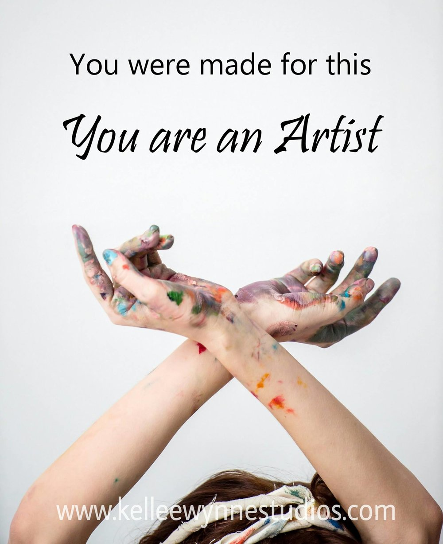 Kellee Wynne Studios, You are an Artist.jpg