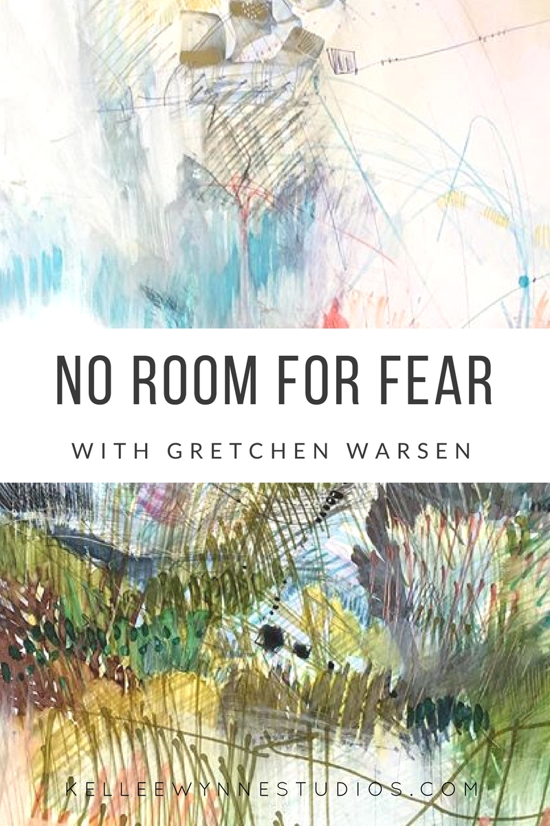 No Room for Fear with Gretchen Warsen for Kellee Wynne Studios Artist Spotlight 1.jpg