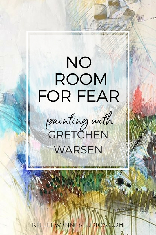 No Room for Fear, painting with Gretchen Warsen on Kellee Wynne Studios for Color Crush Creative blog for artists