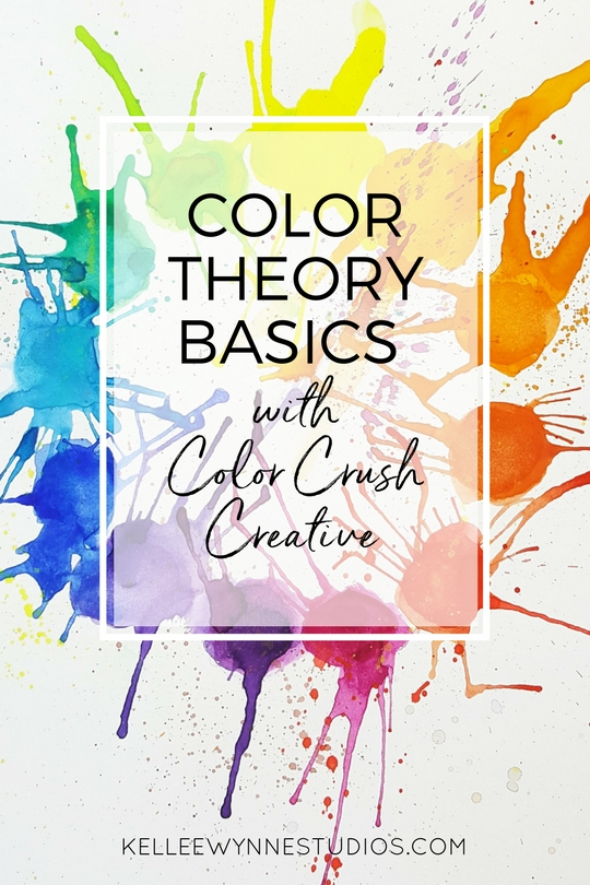 Color Theory Basics with Color Crush Creative at Kellee Wynne Studios.jpg