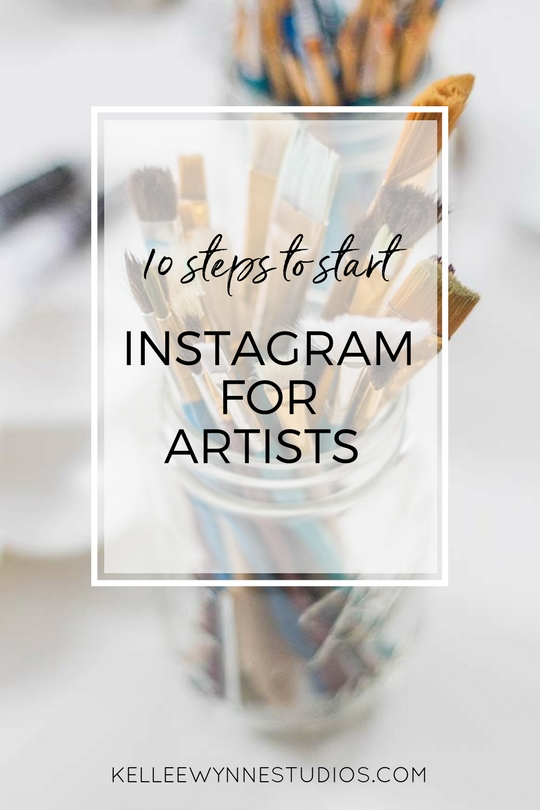 10 steps to start Instagram for Artists by Kellee Wynne Studios.jpg
