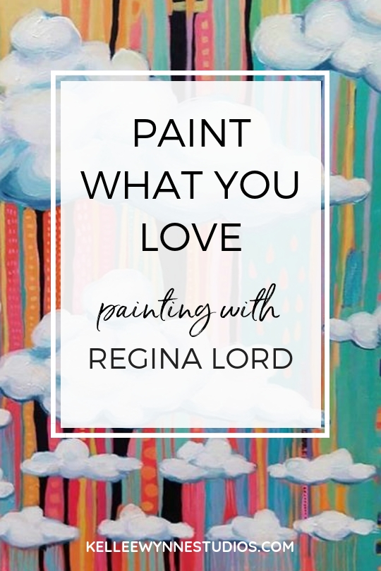 Paint What You Love with Regina Lord for Color Crush Creative and Kellee Wynne Studios .jpg