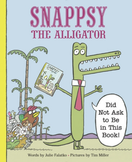 Julie Falatko and Tim Miller's Snappsy The Alligator [$17} by way of Penguin Random House